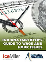 Indiana Employer's Guide to Wage and Hour Issues - Fourth Edition